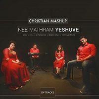Christian Mashup | Ne Mathram Yeshuve