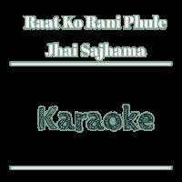 Raatko Rani Phule Jhai Sajhama