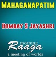 Mahaganapatim - Bombay S Jayashri